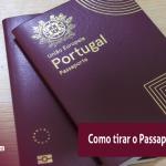 PASSAPORTE PORTUGUÊS: COMO TIRAR E AS VANTAGENS
